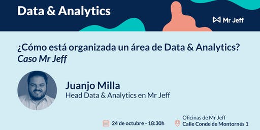 ¿Cómo está organizada un área de Data&Analytics? Caso Mr Jeff