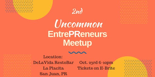 2nd Uncommon EntrePReneurs Meetup
