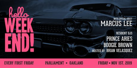 Hello Weekend First Fridays at Parliament with special guest DJ Marcus Lee tickets