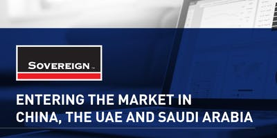 Planning your route-to-market into China, the UAE and Saudi Arabia