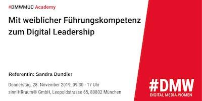 #DMWmuc Academy: Mit weiblicher Führungskompetenz zum Digital Leadership
