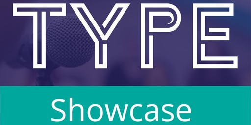 TYPE talent Showcase Night!