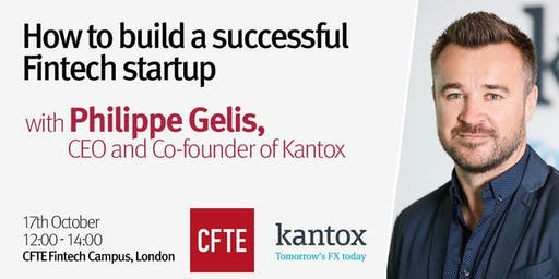How to build a successful Fintech startup - by Kantox & CFTE