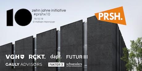PRSHx10 - Zehn Jahre Initiative Tickets