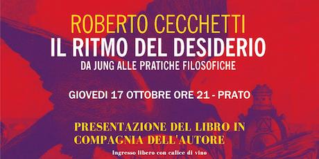 Presentazione del Libro IL RITMO DEL DESIDERIO di Roberto Cecchetti biglietti