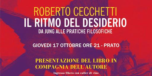 Presentazione del Libro IL RITMO DEL DESIDERIO di Roberto Cecchetti