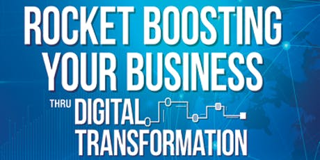 ROCKET BOOSTING YOUR BUSINESS THROUGH DIGITAL TRANSFORMATION tickets