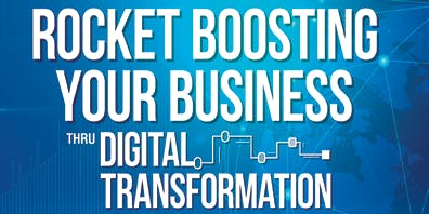 ROCKET BOOSTING YOUR BUSINESS THROUGH DIGITAL TRANSFORMATION