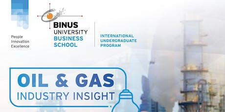 Oil & Gas Industry Insight with BINUS BUSINESS SCHOOL tickets