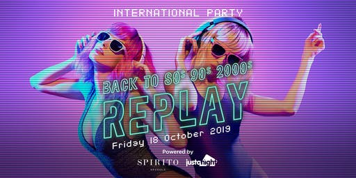 Replay - Back to 80s 90s 2000s | Spirito vs Just A Night - This Friday 18.10