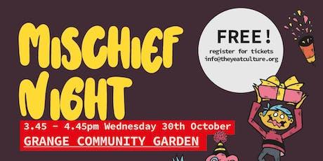 Mischief Night - Grange Community Gardens tickets