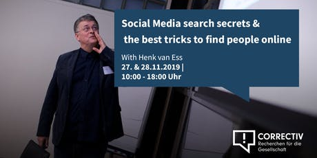 Day 1 – Social Media search secrets and the best tricks to find people online – Workshop with Henk van Ess tickets