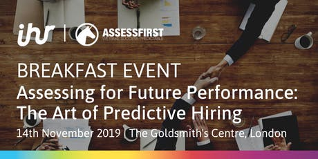 Assessing for Future Performance: The Art of Predictive Hiring tickets