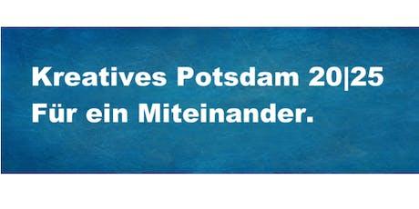 Kreatives Potsdam 20|25. Für ein Miteinander. Tickets