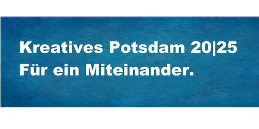 Kreatives Potsdam 20|25. Für ein Miteinander.