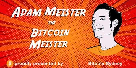ADAM MEISTER - The Bitcoin Meister - Informal Drinks tickets