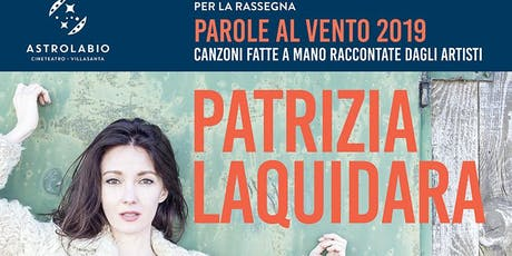 PATRIZIA LAQUIDARA «TI HO VISTA IERI» biglietti