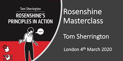 Rosenshine in Action Masterclass LONDON March 2020
