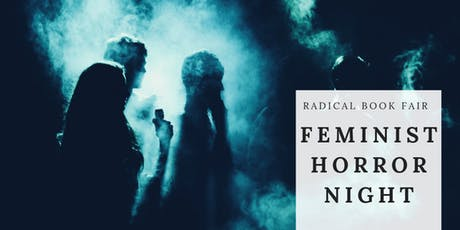 Feminist Horror Night (Radical Book Fair) tickets