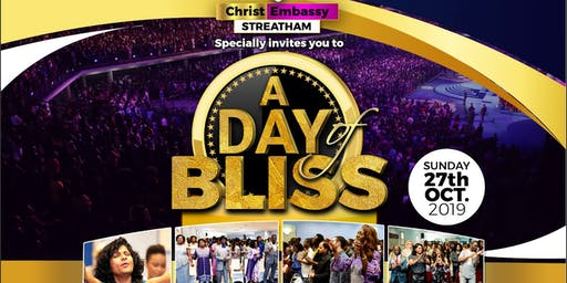 Christ Embassy Streatham invites you to our special program tagged 'A Day of Bliss'!!