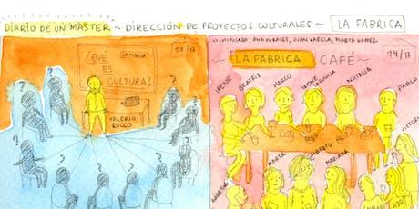 MÁSTER LA FÁBRICA DIRECCIÓN DE PROYECTOS CULTURALES. PRESENTACIÓN entradas