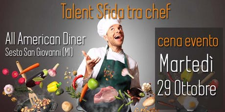 Talent sfida tra Chef con cena tickets