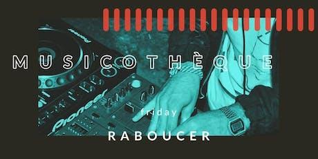MUSICOTHÈQUE | 18.10 @ Raboucer biglietti