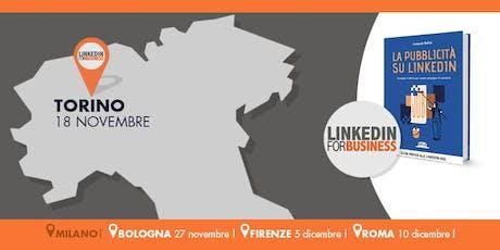 La pubblicità su LinkedIn: tutti i segreti dal mio libro- Torino biglietti