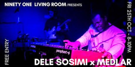 Dele Sosimi x Medlar tickets