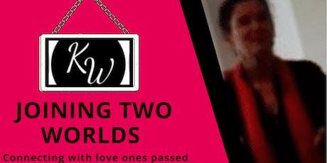 JOINING TWO WORLDS  with psychic medium Karina Webb  NORTH LAKEStickets