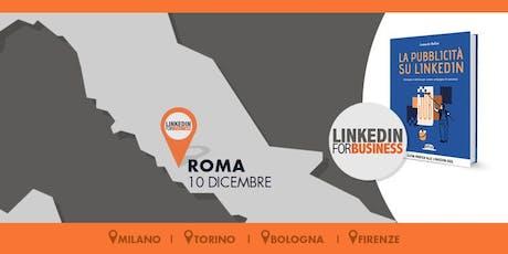 La pubblicità su LinkedIn: tutti i segreti dal mio libro- Roma biglietti