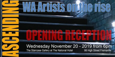 ASCENDING, WA Artists on the rise	ART Exhibition tickets