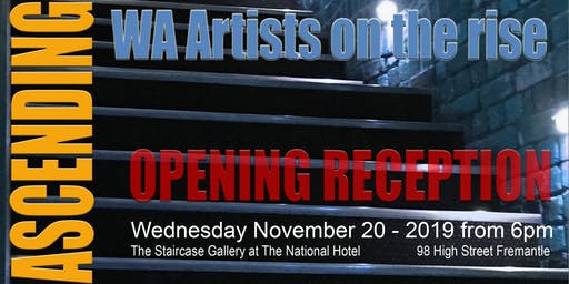 ASCENDING, WA Artists on the rise    ART Exhibition