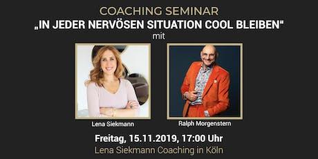 """Coaching Seminar """"In jeder nervösen Situation cool bleiben"""" Tickets"""