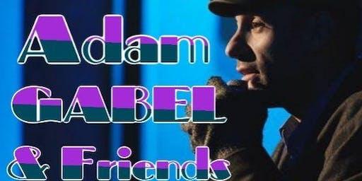 Adam Gabel & Friends Comedy Show