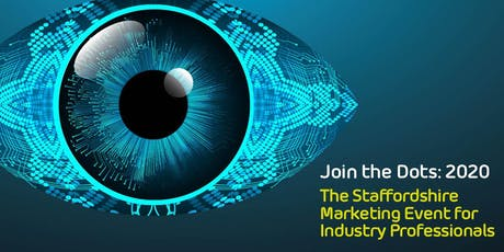Join the Dots - The Staffordshire Marketing Event for Industry Professional tickets
