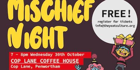 Mischief Night - Cop Lane Coffee House - Penwortham tickets