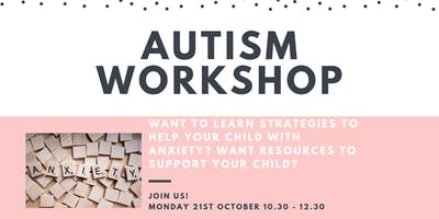 Autism - Anxiety Workshop