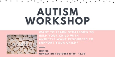 Autism - Anxiety Workshop tickets