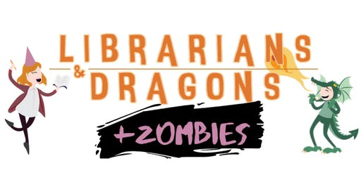 Librarians & Dragons presents: Dragons and Zombies