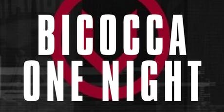 BICOCCA ONE NIGHT biglietti