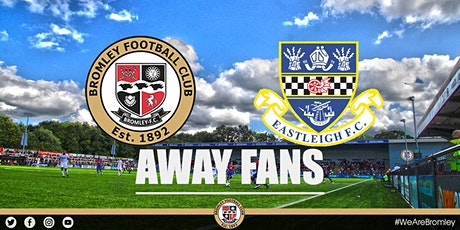 Bromley v Eastleigh (AWAY FANS) tickets