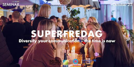 "Superfredag Seminar Oct 25 ""Diversify your communication – The time is now"""
