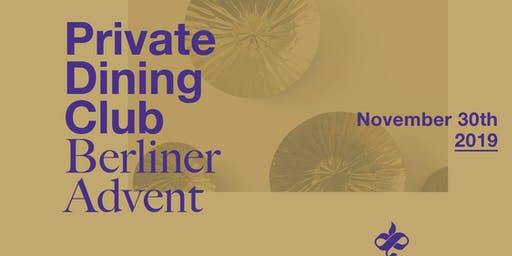 Private Dining Club:  Berliner Advent