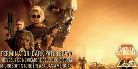 Terminator:  Dark Fate | Ep.77 ¡EN VIVO! tickets