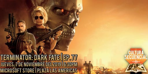 Terminator:  Dark Fate | Ep.77 ¡EN VIVO!