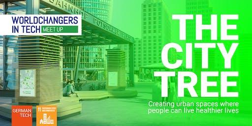 WORLDCHANGERS IN TECH Meetup: The CityTree