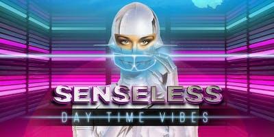 SENSELESS DAYTIME VIBES