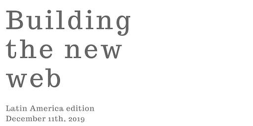 Building The New Web - Latin America edition