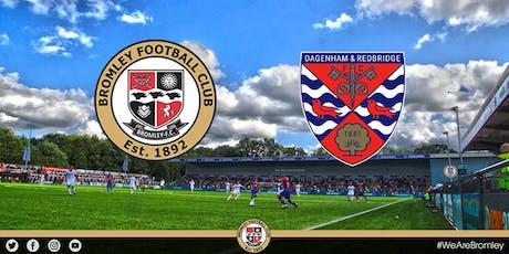 Bromley v Dagenham & Redbridge (HOME FANS) tickets